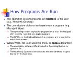 how programs are run
