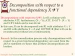 decomposition with respect to a functional dependency x y