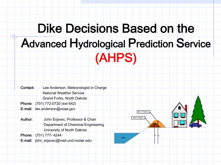 Dike decisions based on the a dvanced h ydrological p rediction s ervice ahps