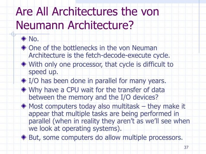 Are All Architectures the von Neumann Architecture?