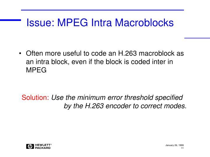 Issue: MPEG Intra Macroblocks