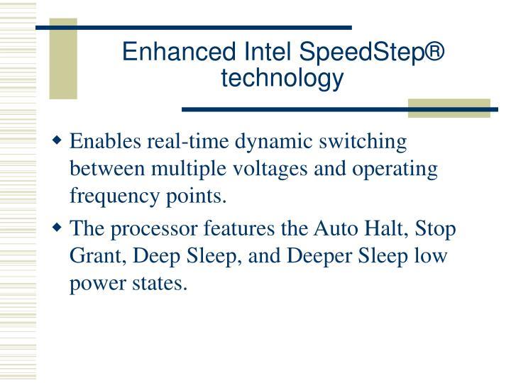 Enhanced Intel SpeedStep® technology