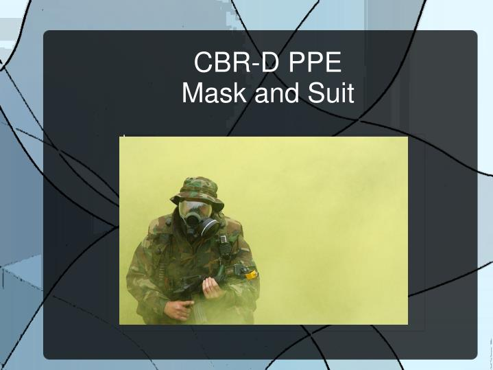 cbr d ppe mask and suit n.