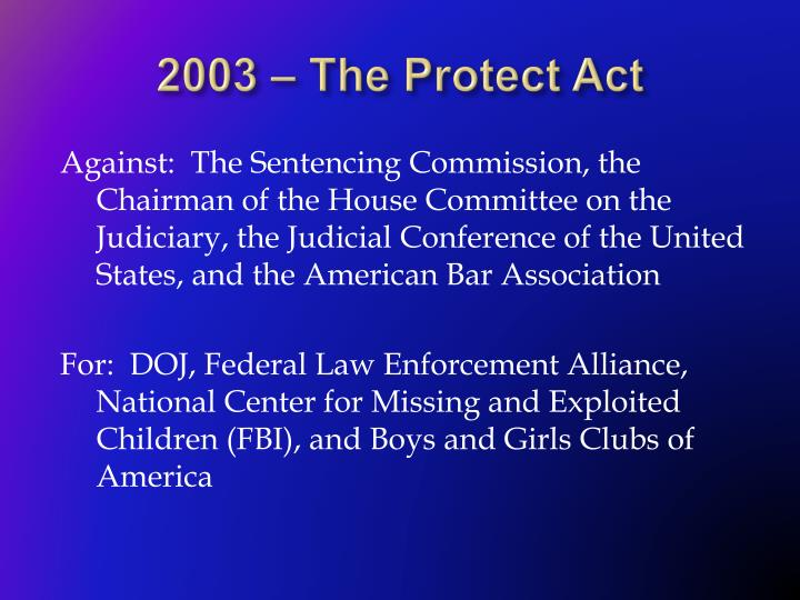 2003 – The Protect Act