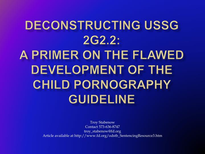 Deconstructing ussg 2g2 2 a primer on the flawed development of the child pornography guideline