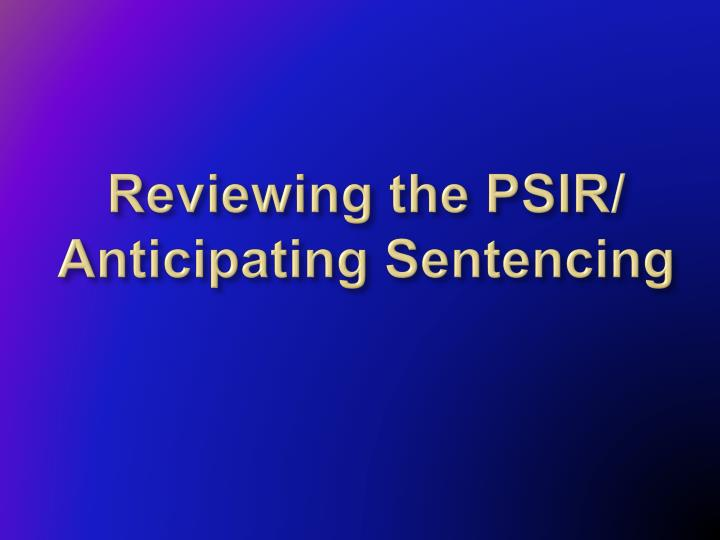 Reviewing the PSIR/