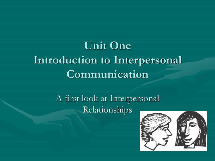 unit one introduction to interpersonal communication n.