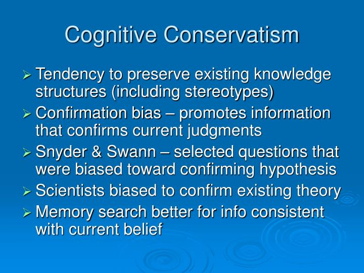 Cognitive Conservatism