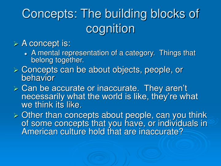 Concepts the building blocks of cognition