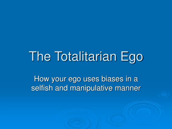 The Totalitarian Ego