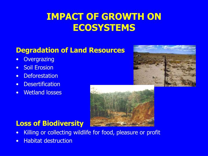 IMPACT OF GROWTH ON ECOSYSTEMS