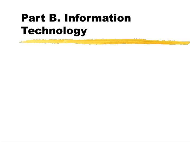 Part B. Information Technology
