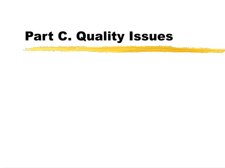 Part C. Quality Issues