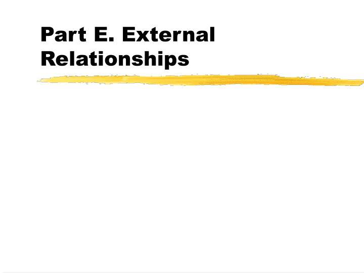 Part E. External Relationships