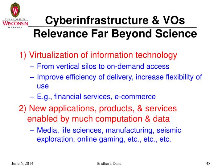Cyberinfrastructure & VOs Relevance Far Beyond Science
