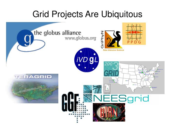 Grid projects are ubiquitous