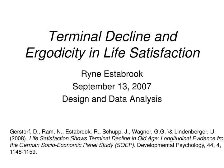 terminal decline and ergodicity in life satisfaction n.