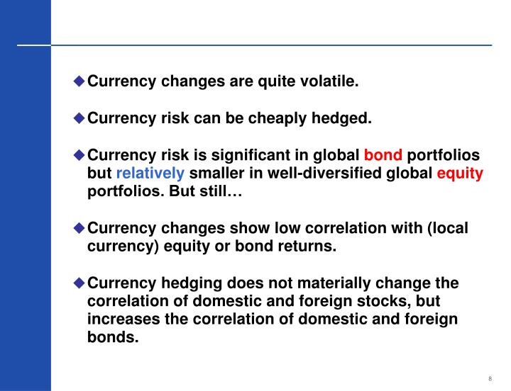 Currency changes are quite volatile.