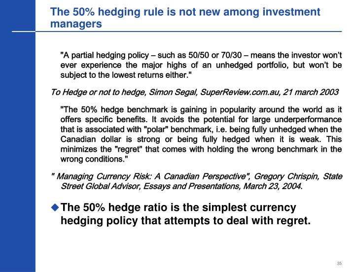 The 50% hedging rule is not new among investment managers