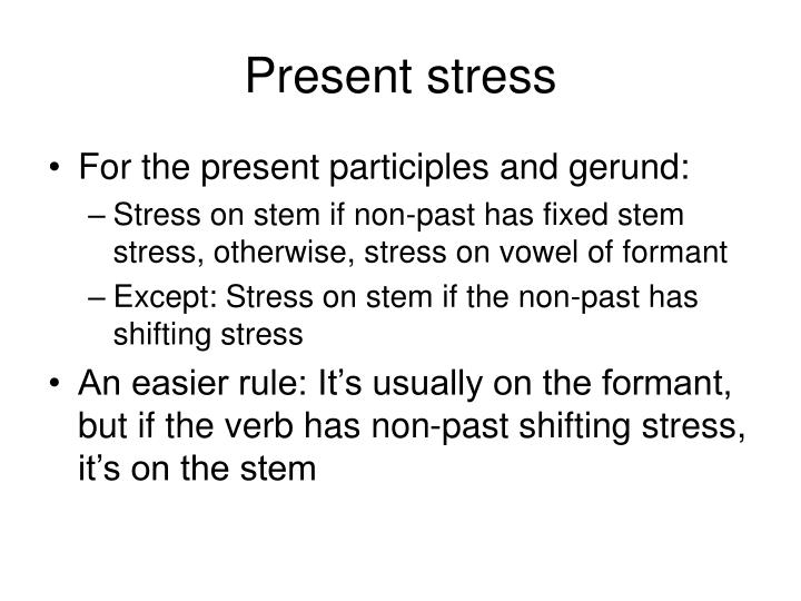 Present stress