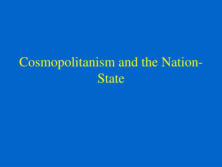 Cosmopolitanism and the nation state