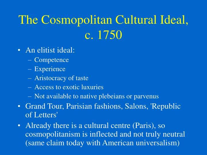 The Cosmopolitan Cultural Ideal, c. 1750