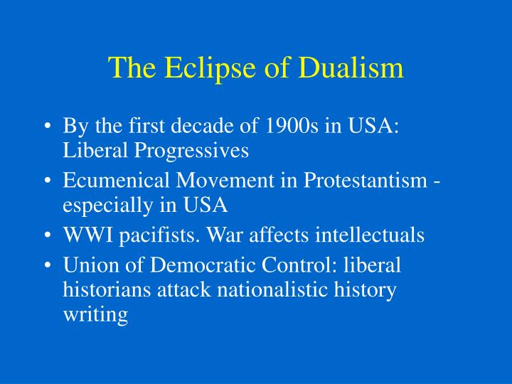 The Eclipse of Dualism