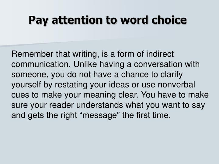 Pay attention to word choice