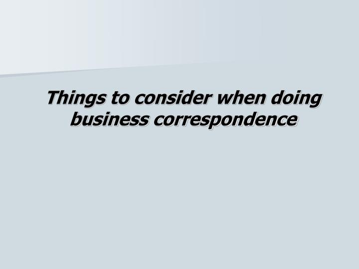 Things to consider when doing business correspondence
