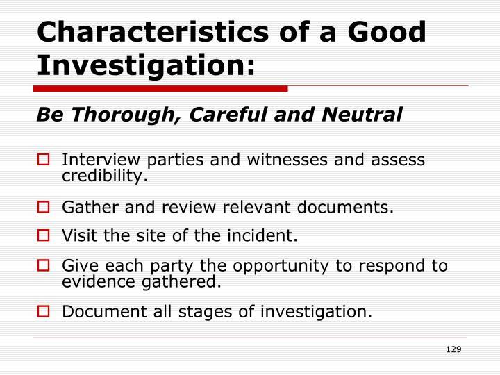 Characteristics of a Good Investigation: