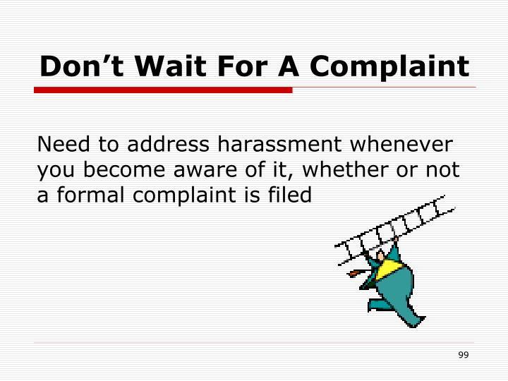 Don't Wait For A Complaint