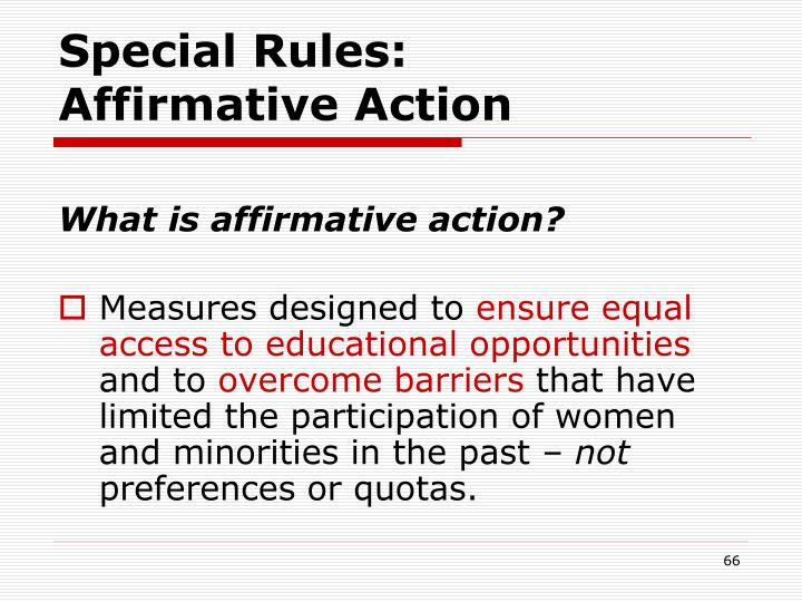 Special Rules:        Affirmative Action
