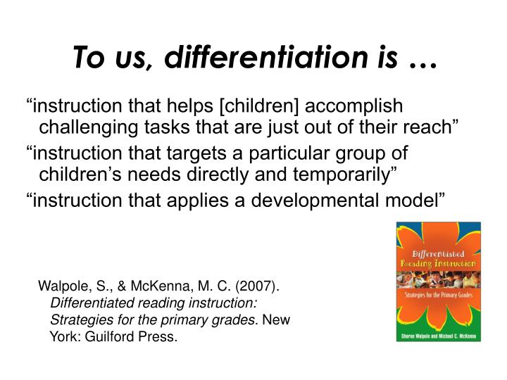 To us, differentiation is …