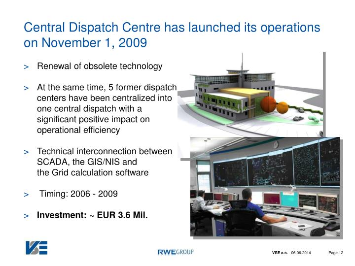 Central Dispatch Centre has launched its operations  on November 1, 2009
