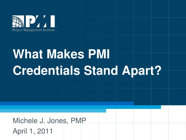 what makes pmi credentials stand apart n.