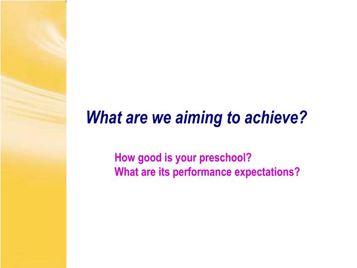 What are we aiming to achieve?