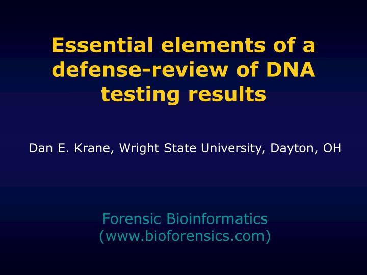 Essential elements of a defense review of dna testing results