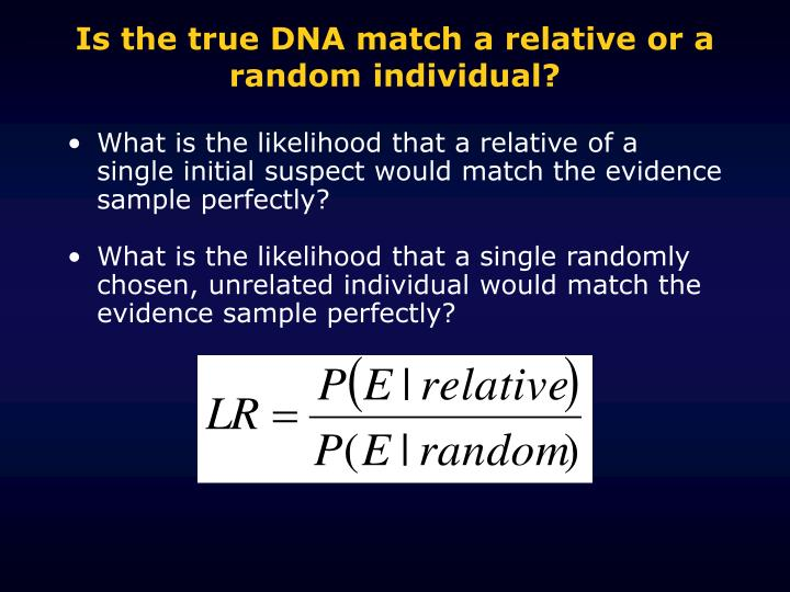 Is the true DNA match a relative or a random individual?