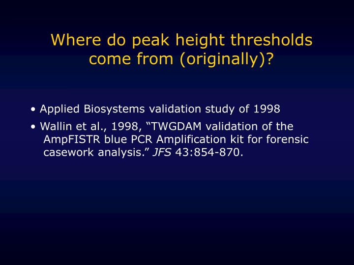 Where do peak height thresholds come from (originally)?