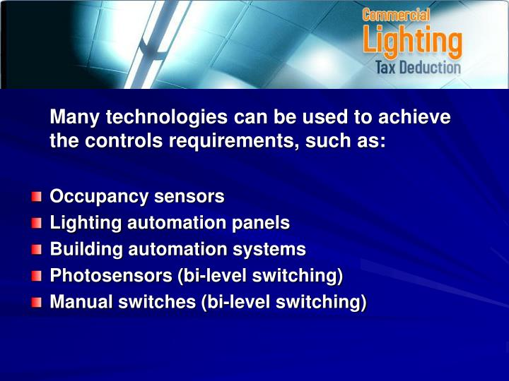 Many technologies can be used to achieve the controls requirements, such as: