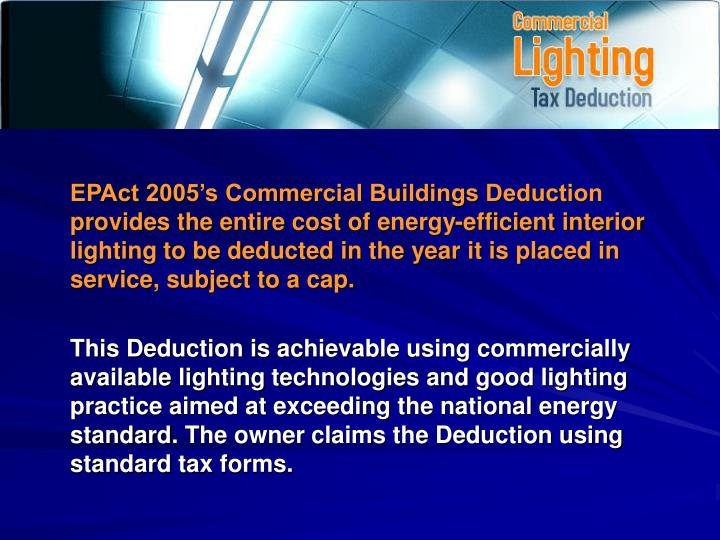 EPAct 2005's Commercial Buildings Deduction provides the entire cost of energy-efficient interior ...