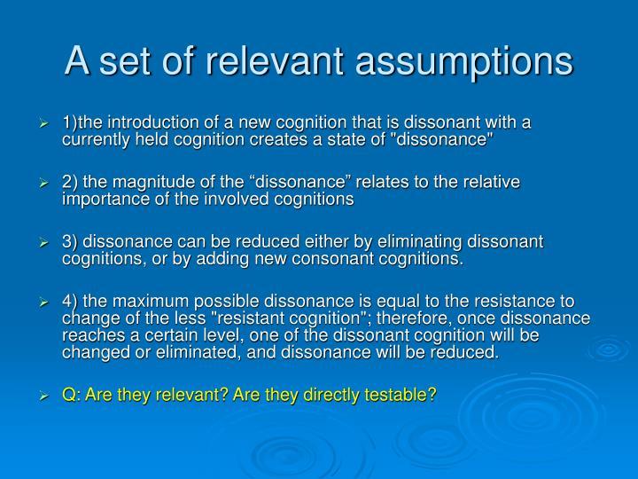 A set of relevant assumptions