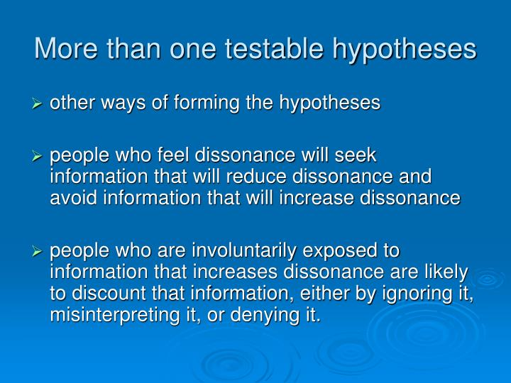 More than one testable hypotheses