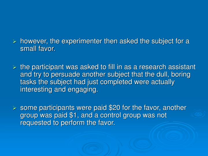 however, the experimenter then asked the subject for a small favor.