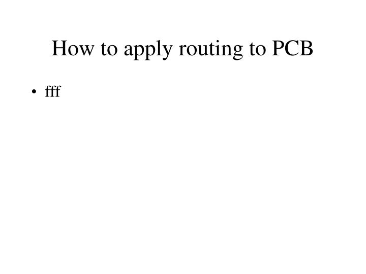 How to apply routing to PCB