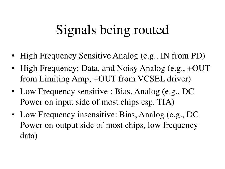 Signals being routed