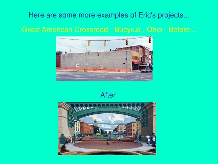 Here are some more examples of Eric's projects...