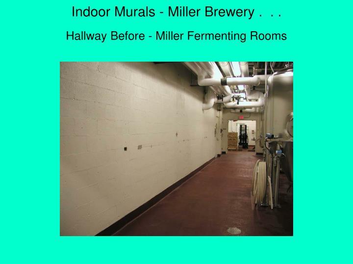 Indoor Murals - Miller Brewery . . .