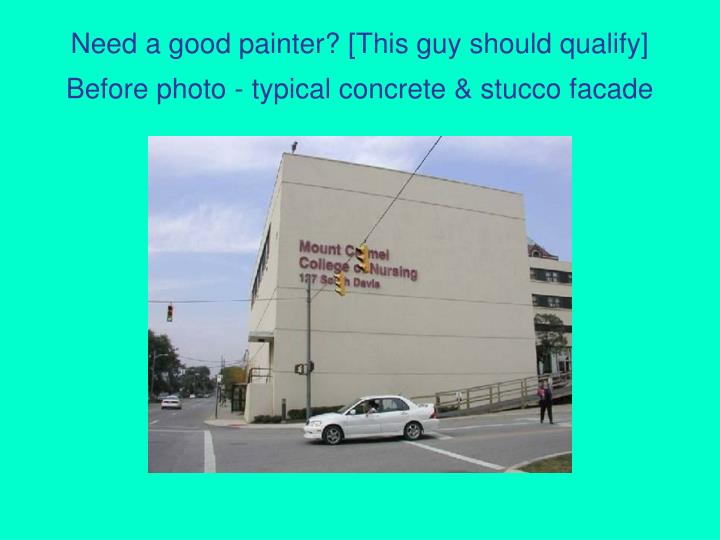 Need a good painter this guy should qualify before photo typical concrete stucco facade