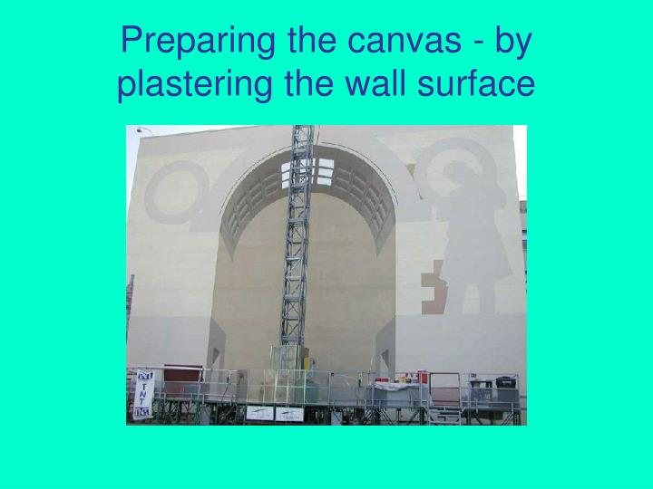 Preparing the canvas by plastering the wall surface